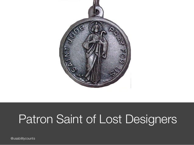 @usabilitycounts Patron Saint of Lost Designers