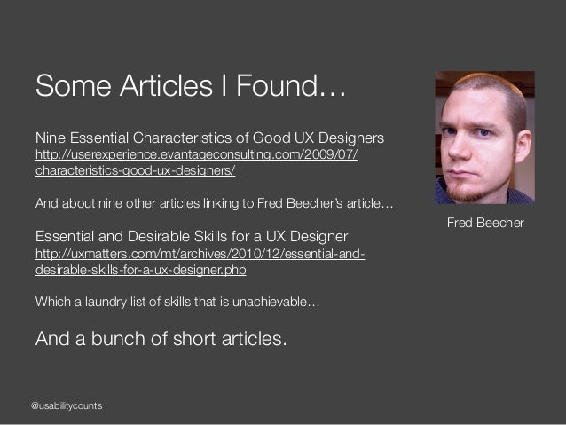 @usabilitycounts Some Articles I Found… ! Nine Essential Characteristics of Good UX Designers http://userexperience.evanta...