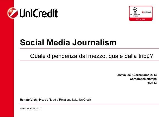 Social Media Journalism         Quale dipendenza dal mezzo, quale dalla tribù?                                            ...