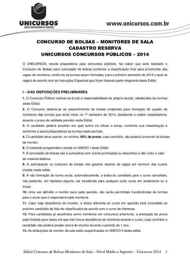 CONCURSO DE BOLSAS – MONITORES DE SALA CADASTRO RESERVA UNICURSOS CONCURSOS PÚBLICOS – 2014 O UNICURSOS, escola preparatór...