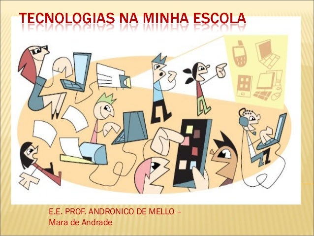 E.E. PROF. ANDRONICO DE MELLO – Mara de Andrade