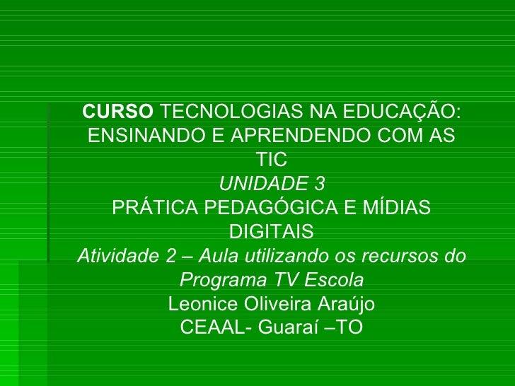 CURSO  TECNOLOGIAS NA EDUCAÇÃO: ENSINANDO E APRENDENDO COM AS TIC UNIDADE 3 PRÁTICA PEDAGÓGICA E MÍDIAS DIGITAIS Atividade...