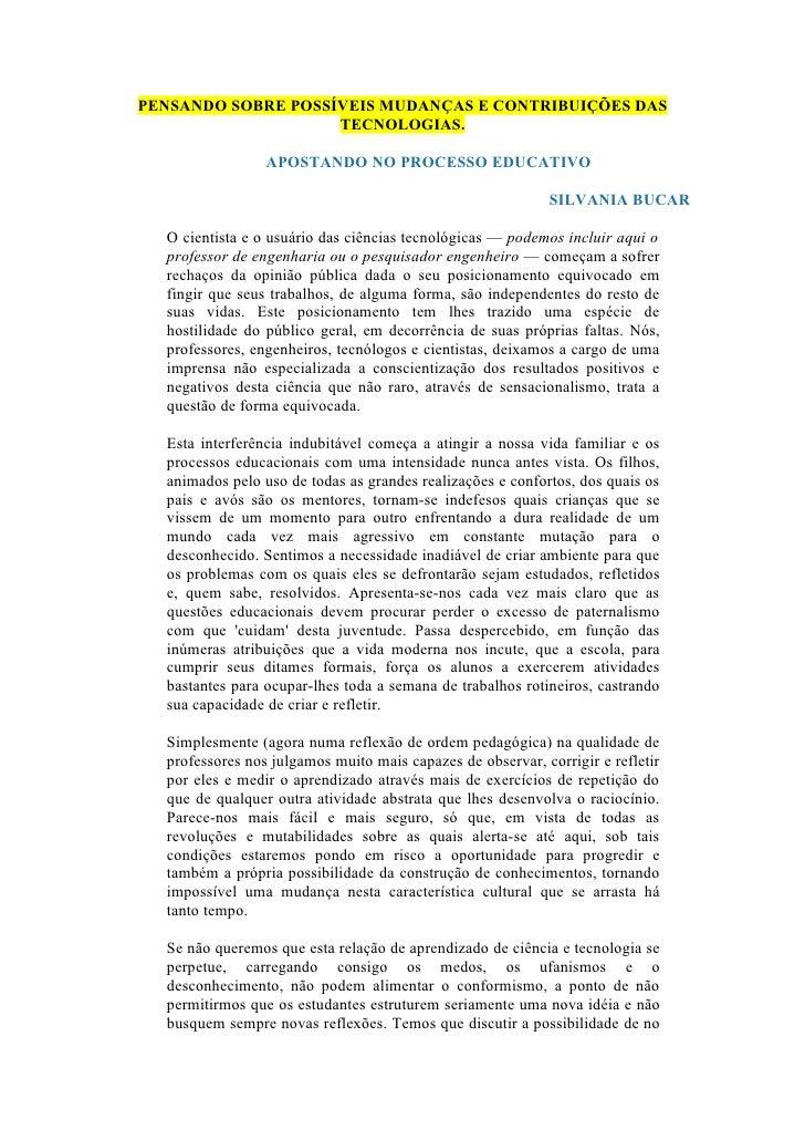 PENSANDO SOBRE POSSÍVEIS MUDANÇAS E CONTRIBUIÇÕES DAS                    TECNOLOGIAS.                 APOSTANDO NO PROCESS...