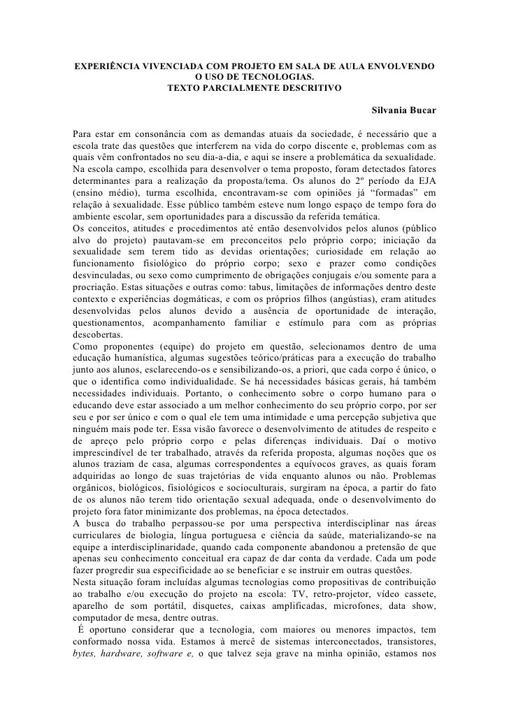 EXPERIÊNCIA VIVENCIADA COM PROJETO EM SALA DE AULA ENVOLVENDO                     O USO DE TECNOLOGIAS.                TEX...