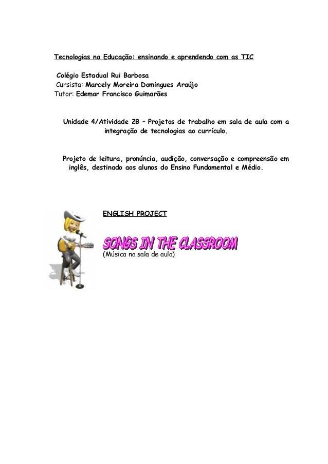 Tecnologias na Educação: ensinando e aprendendo com as TIC Colégio Estadual Rui Barbosa Cursista: Marcely Moreira Domingue...