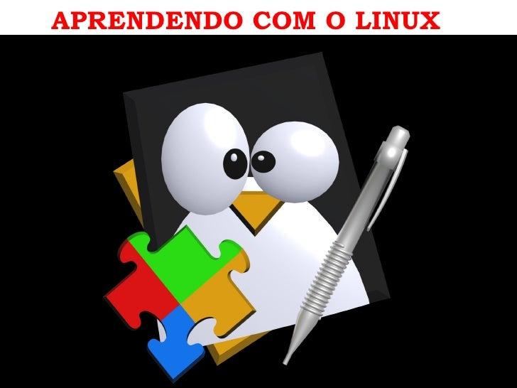 APRENDENDO COM O LINUX