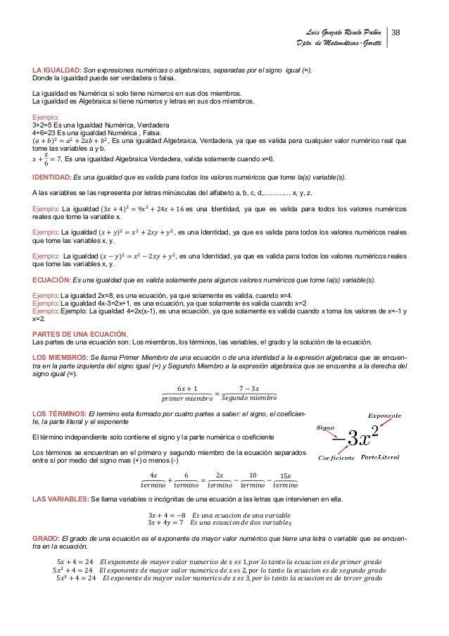 Luis Gonzalo Revelo Pabón Dpto. de Matemáticas-Goretti! 38! # LA IGUALDAD: Son expresiones numéricas o algebraicas, separa...