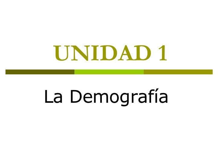 UNIDAD 1 La Demografía