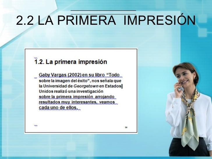 2.2 LA PRIMERA IMPRESIÓN