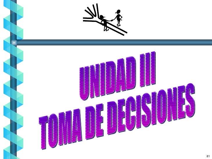 UNIDAD III TOMA DE DECISIONES 81