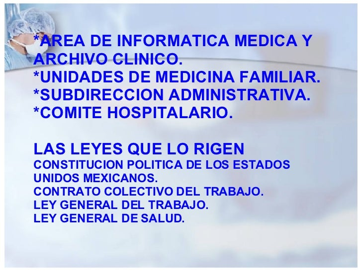 *AREA DE INFORMATICA MEDICA Y ARCHIVO CLINICO. *UNIDADES DE MEDICINA FAMILIAR. *SUBDIRECCION ADMINISTRATIVA. *COMITE HOSPI...