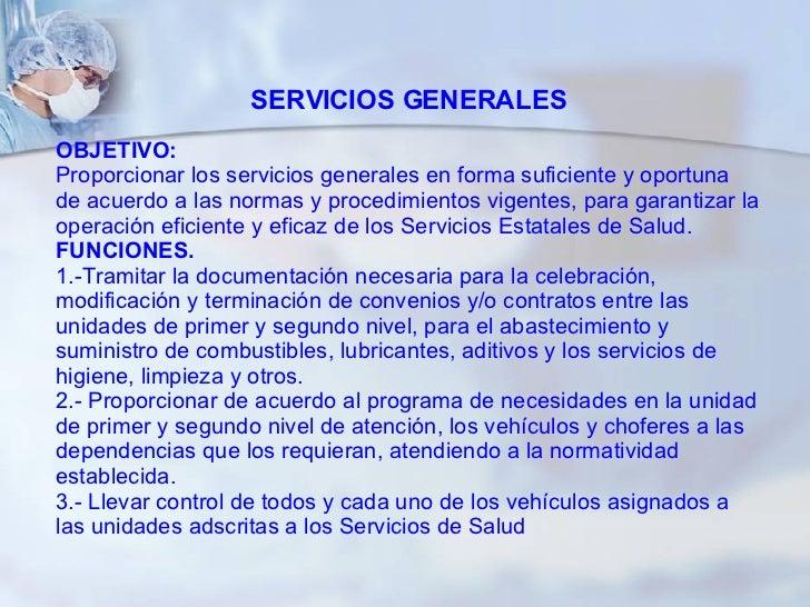 SERVICIOS GENERALES OBJETIVO: Proporcionar los servicios generales en forma suficiente y oportuna de acuerdo a las normas ...