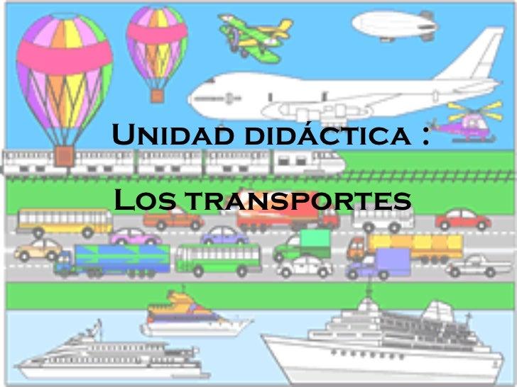 Unidad didáctica  : Los transportes