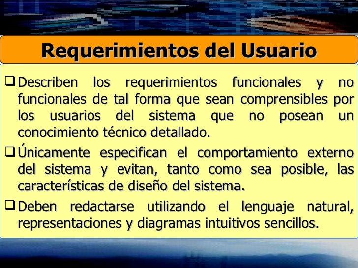 <ul><li>Describen los requerimientos funcionales y no funcionales de tal forma que sean comprensibles por los usuarios del...