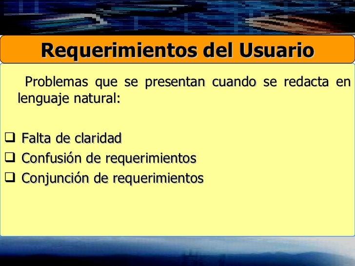 <ul><li>Problemas que se presentan cuando se redacta en lenguaje natural: </li></ul><ul><li>Falta de claridad </li></ul><u...