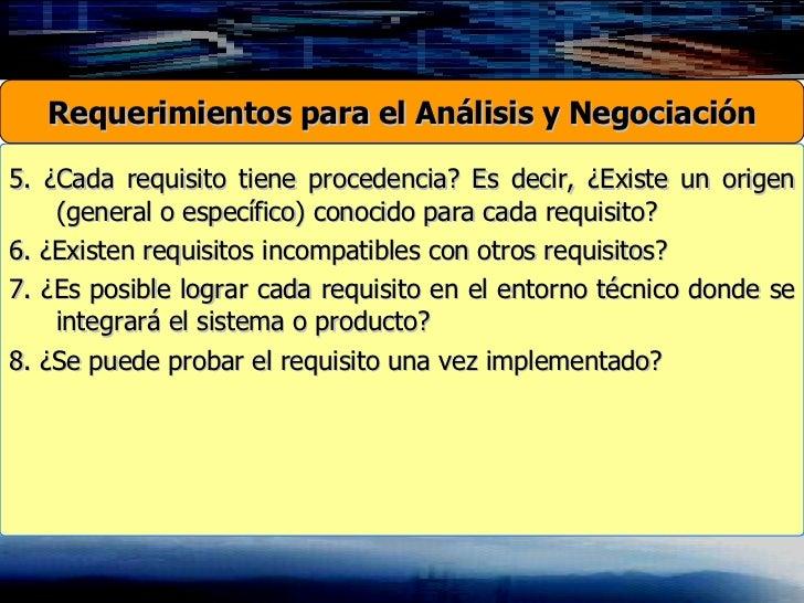5. ¿Cada requisito tiene procedencia? Es decir, ¿Existe un origen (general o específico) conocido para cada requisito? 6. ...