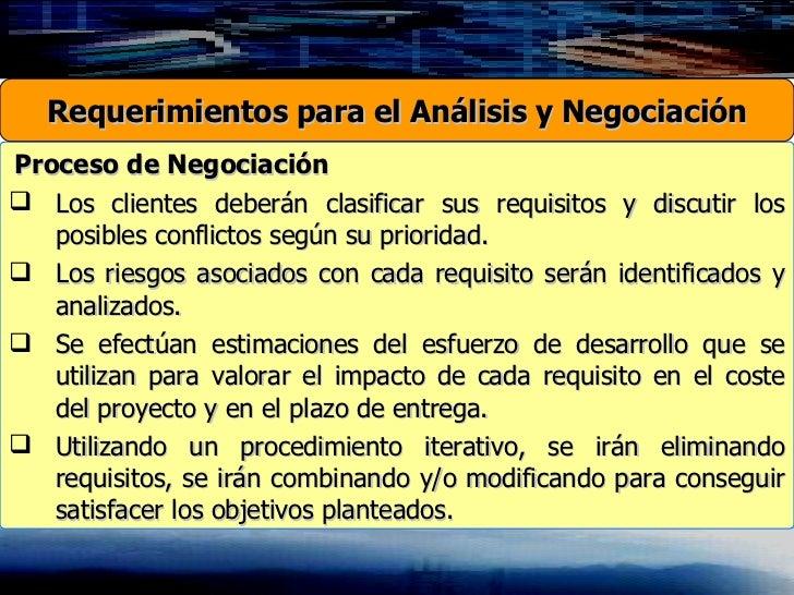 <ul><li>Proceso de Negociación </li></ul><ul><li>Los clientes deberán clasificar sus requisitos y discutir los posibles co...