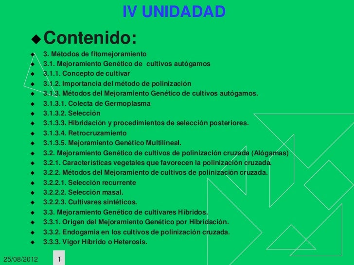 IV UNIDADAD        Contenido:            3. Métodos de fitomejoramiento            3.1. Mejoramiento Genético de cultiv...