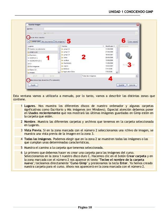 UNIDAD 1 CONOCIENDO GIMPEsta ventana vamos a utilizarla a menudo, por lo tanto, vamos a describir las distintas zonas quec...