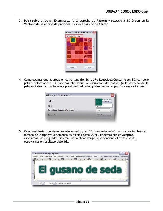 UNIDAD 1 CONOCIENDO GIMP3. Pulsa sobre el botón Examinar... (a la derecha de Patrón) y selecciona 3D Green en la   Ventana...