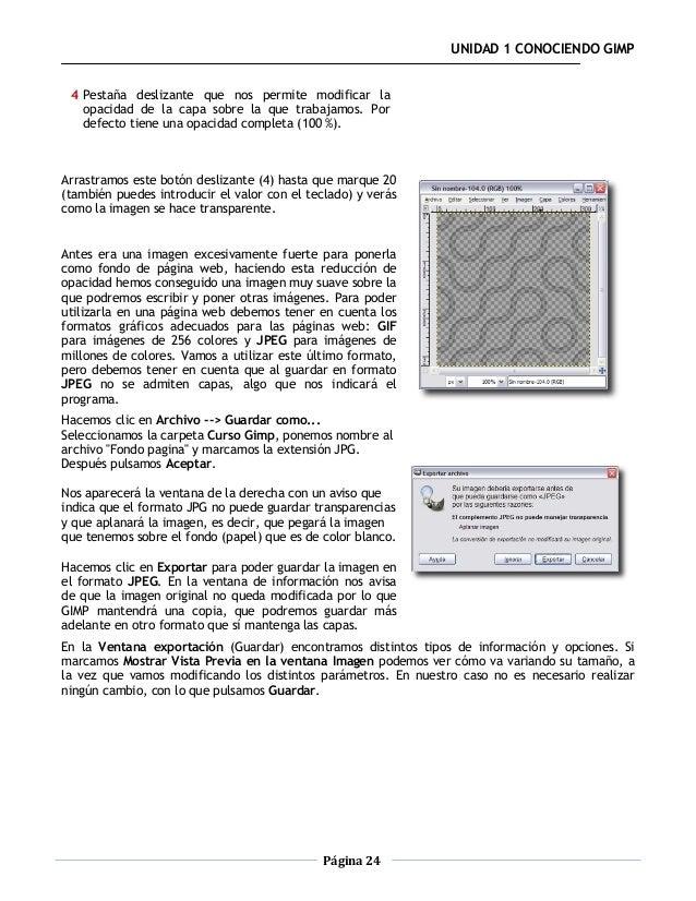 UNIDAD 1 CONOCIENDO GIMP 4 Pestaña deslizante que nos permite modificar la   opacidad de la capa sobre la que trabajamos. ...