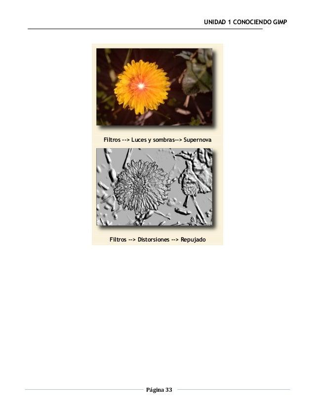 UNIDAD 1 CONOCIENDO GIMPFiltros --> Luces y sombras--> Supernova  Filtros --> Distorsiones --> Repujado                Pág...