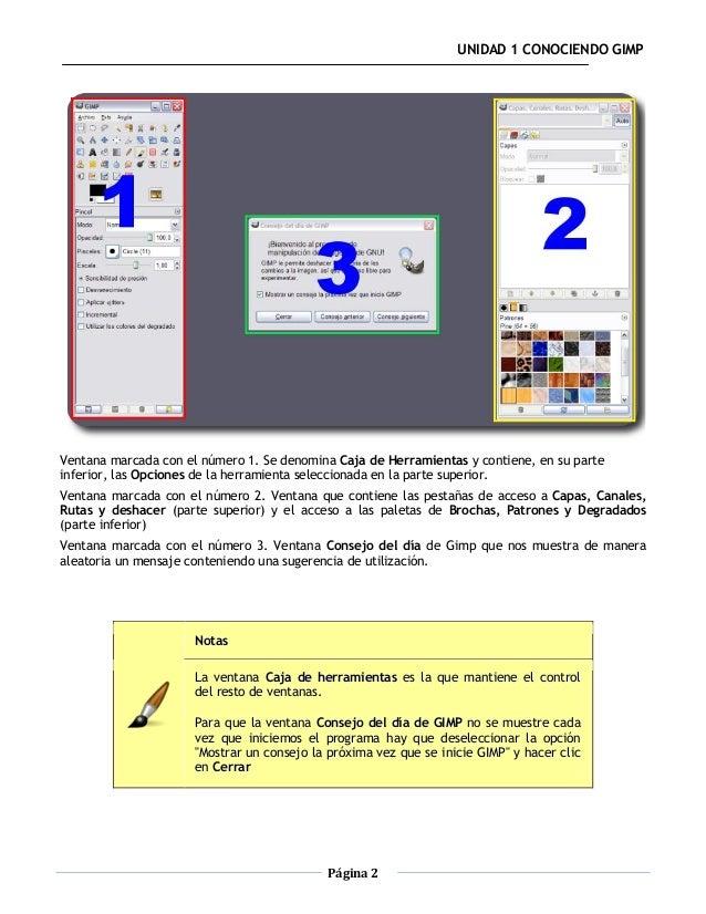 UNIDAD 1 CONOCIENDO GIMPVentana marcada con el número 1. Se denomina Caja de Herramientas y contiene, en su parteinferior,...