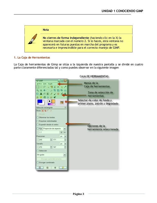 UNIDAD 1 CONOCIENDO GIMP                     Nota                     No cierres de forma independiente (haciendo clic en ...