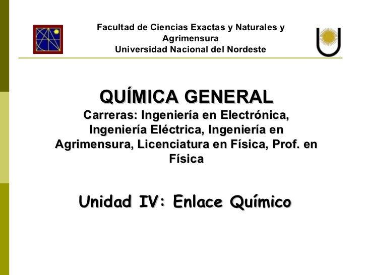 Facultad de Ciencias Exactas y Naturales y Agrimensura Universidad Nacional del Nordeste QUÍMICA  GENERAL Carreras: Ingeni...