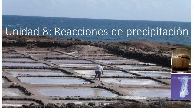 Unidad 8: Reacciones de precipitación