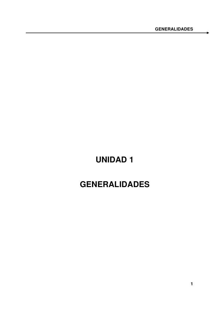 GENERALIDADES       UNIDAD 1   GENERALIDADES                                 1