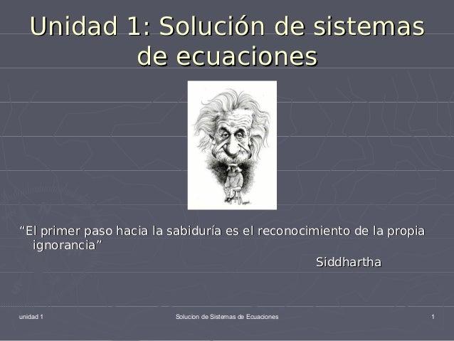 unidad 1 Solucion de Sistemas de Ecuaciones 1 Unidad 1: Solución de sistemasUnidad 1: Solución de sistemas de ecuacionesde...
