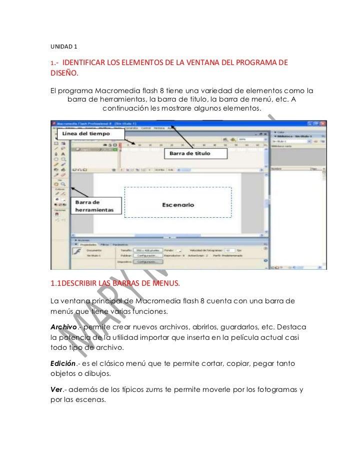 UNIDAD 11.-IDENTIFICAR LOS ELEMENTOS DE LA VENTANA DEL PROGRAMA DEDISEÑO.El programa Macromedia flash 8 tiene una variedad...