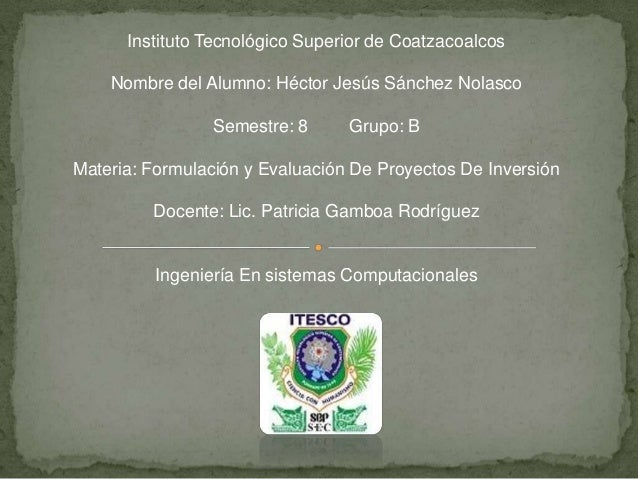 Instituto Tecnológico Superior de Coatzacoalcos    Nombre del Alumno: Héctor Jesús Sánchez Nolasco                Semestre...
