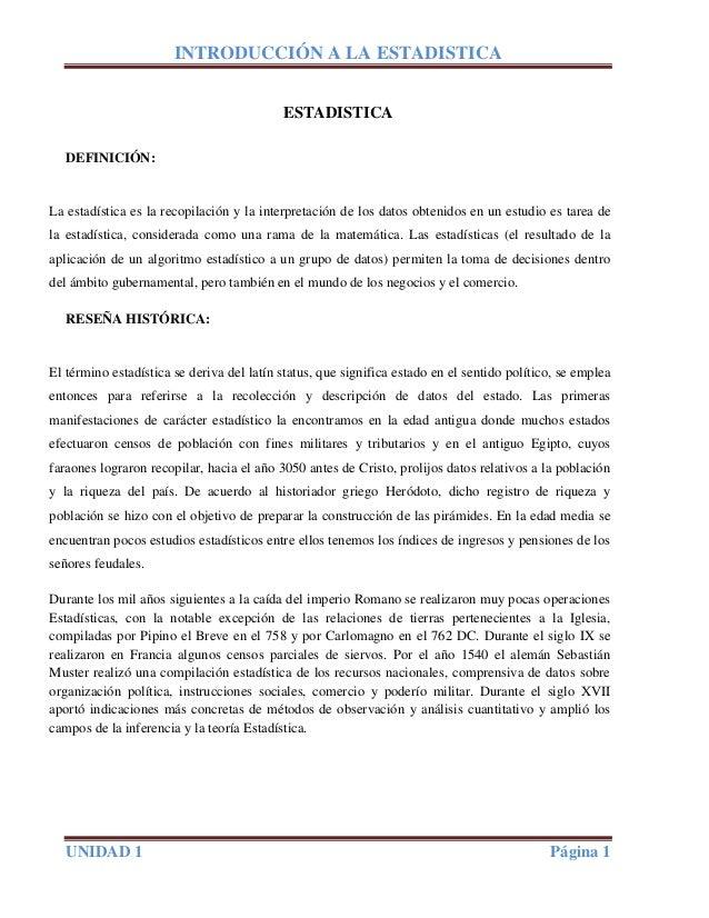 INTRODUCCIÓN A LA ESTADISTICAUNIDAD 1 Página 1ESTADISTICADEFINICIÓN:La estadística es la recopilación y la interpretación ...
