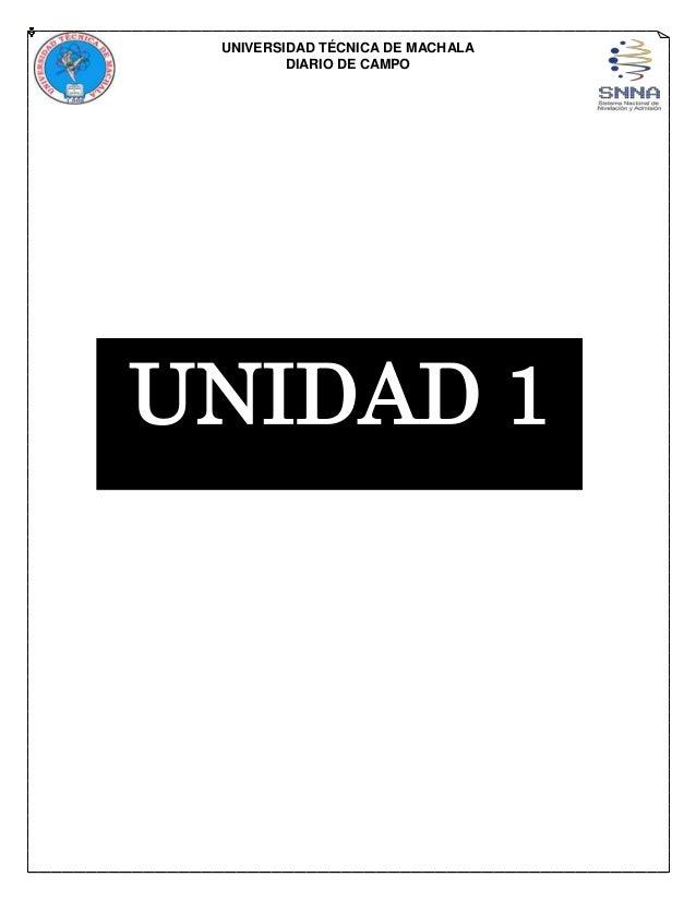 UNIVERSIDAD TÉCNICA DE MACHALA DIARIO DE CAMPO UNIDAD 1