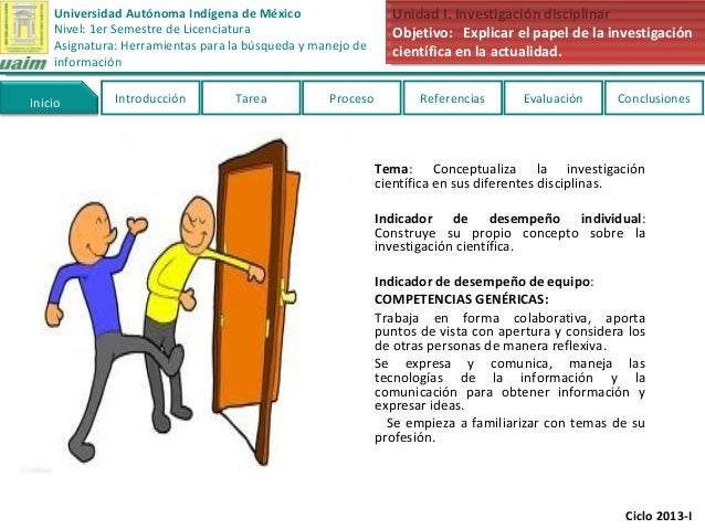 Universidad Autónoma Indígena de México Nivel: 1er Semestre de Licenciatura Asignatura: Herramientas para la búsqueda y ma...