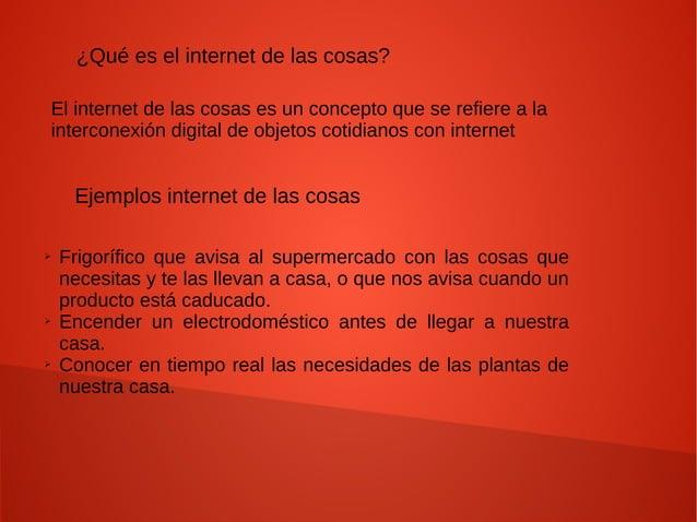 ¿Qué es el internet de las cosas? El internet de las cosas es un concepto que se refiere a la interconexión digital de obj...