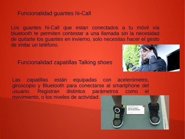 Funcionalidad guantes hi-Call Los guantes hi-Call que estan conectados a tu móvil vía bluetooth te permiten contestar a un...