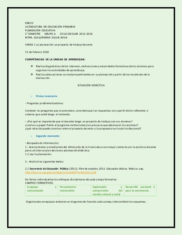 ENECO LICENCIATURA EN EDUCACIÓN PRIMARIA PLANEACIÓN EDUCATIVA 2° SEMESTRE GRUPO A CICLO ESCOLAR 2015-2016 MTRA. GUILLERMIN...