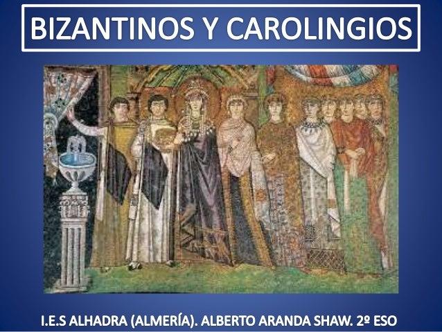 Los Imperios Bizantino Y Carolingio