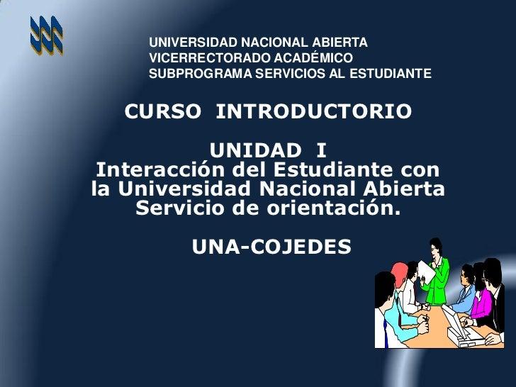 UNIVERSIDAD NACIONAL ABIERTA      VICERRECTORADO ACADÉMICO      SUBPROGRAMA SERVICIOS AL ESTUDIANTE     CURSO INTRODUCTORI...