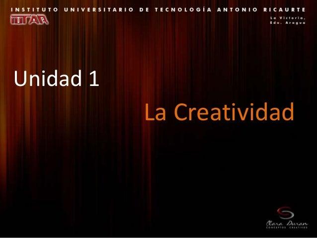 Unidad 1 La Creatividad