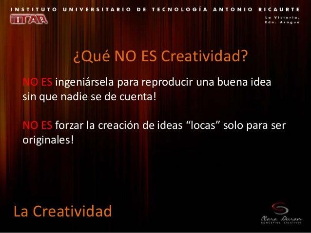 """NO ES ingeniársela para reproducir una buena idea sin que nadie se de cuenta! NO ES forzar la creación de ideas """"locas"""" so..."""