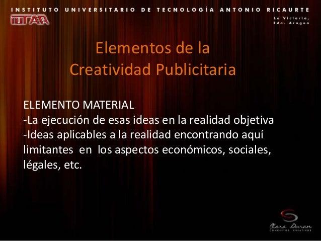 ELEMENTO MATERIAL -La ejecución de esas ideas en la realidad objetiva -Ideas aplicables a la realidad encontrando aquí lim...