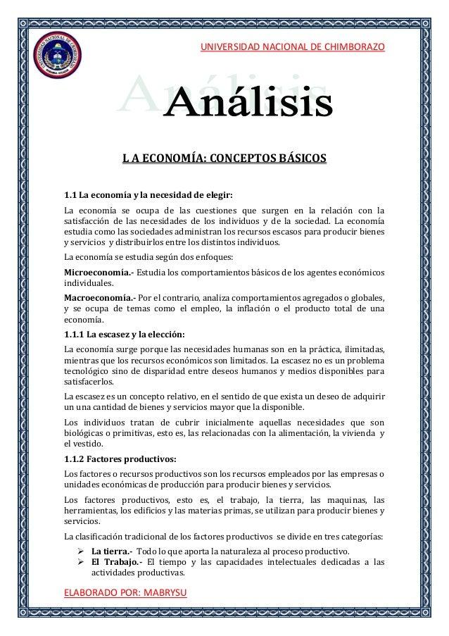 UNIVERSIDAD NACIONAL DE CHIMBORAZOELABORADO POR: MABRYSUL A ECONOMÍA: CONCEPTOS BÁSICOS1.1 La economía y la necesidad de e...