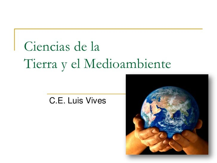 Ciencias de laTierra y el Medioambiente    C.E. Luis Vives