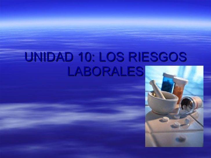 UNIDAD 10: LOS RIESGOS LABORALES