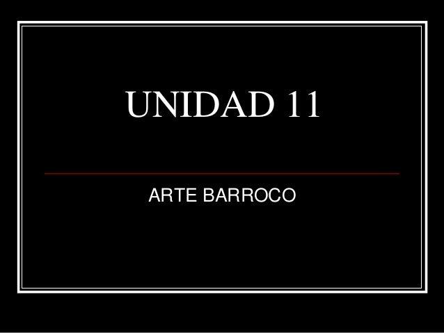 UNIDAD 11 ARTE BARROCO