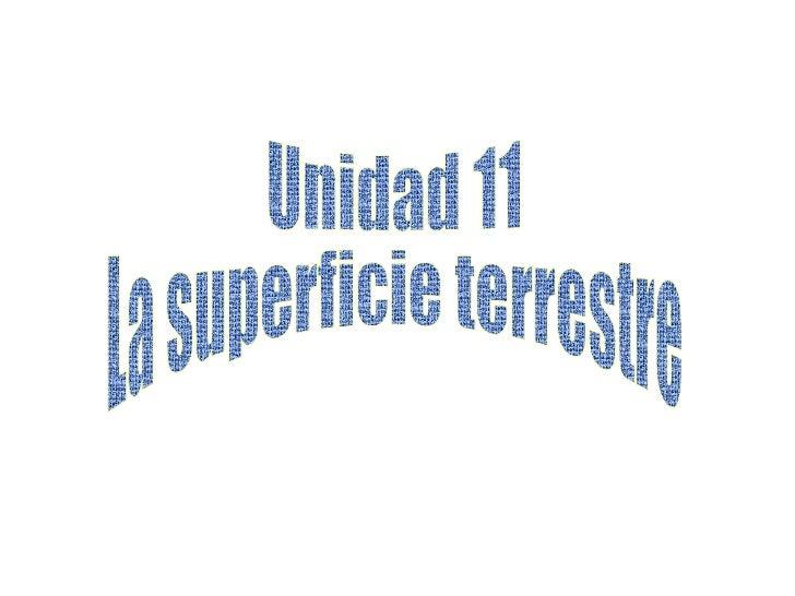 Unidad 11 La superficie terrestre